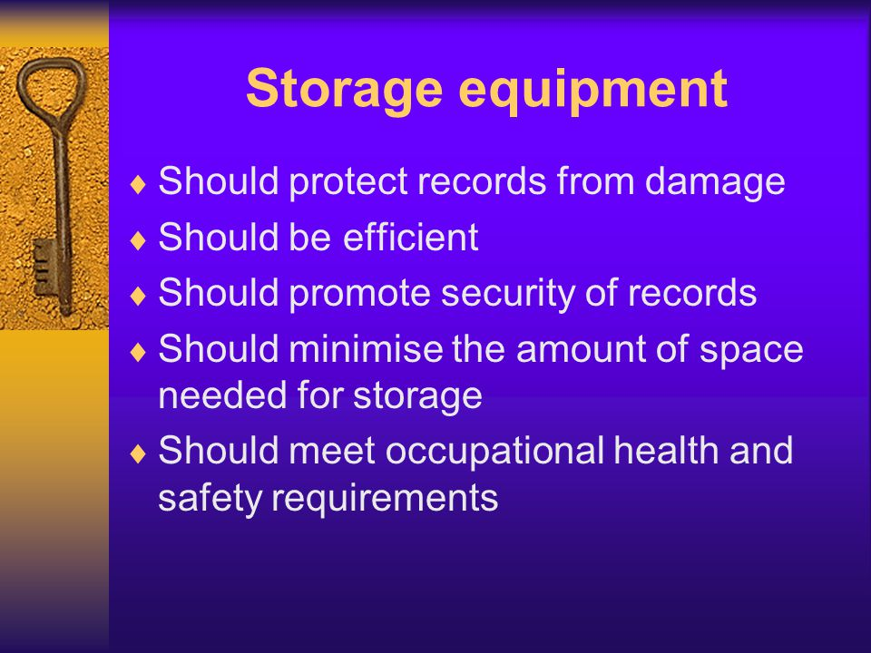 Storage equipment Should protect records from damage