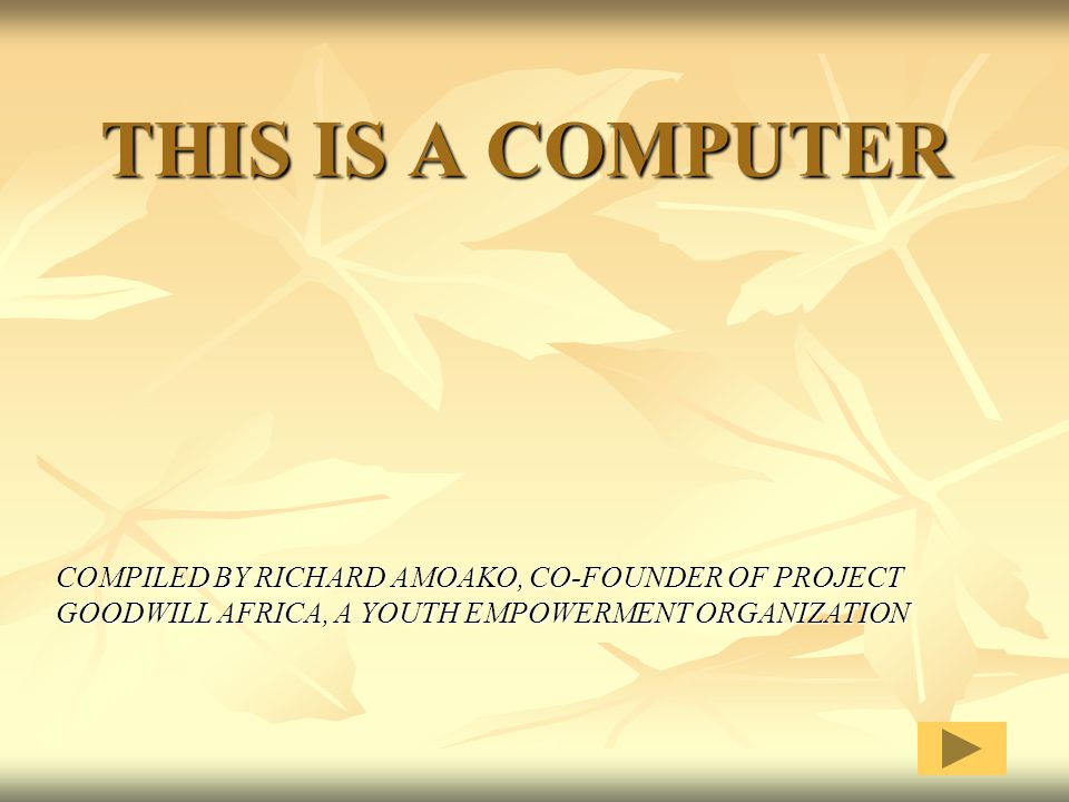 THIS IS A COMPUTER COMPILED BY RICHARD AMOAKO, CO-FOUNDER OF PROJECT GOODWILL AFRICA, A YOUTH EMPOWERMENT ORGANIZATION.