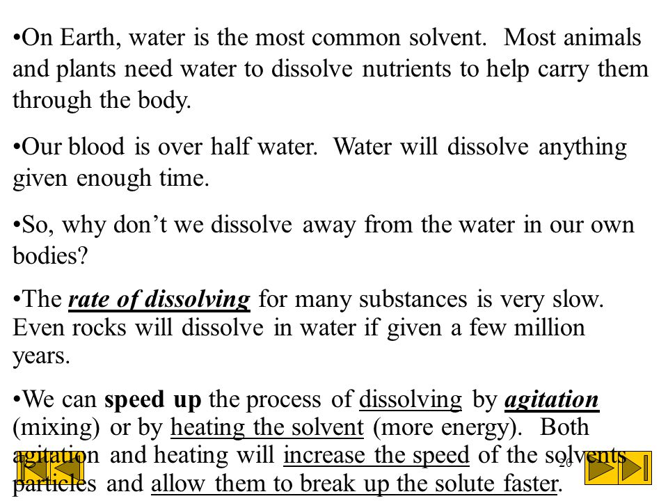 On Earth, water is the most common solvent