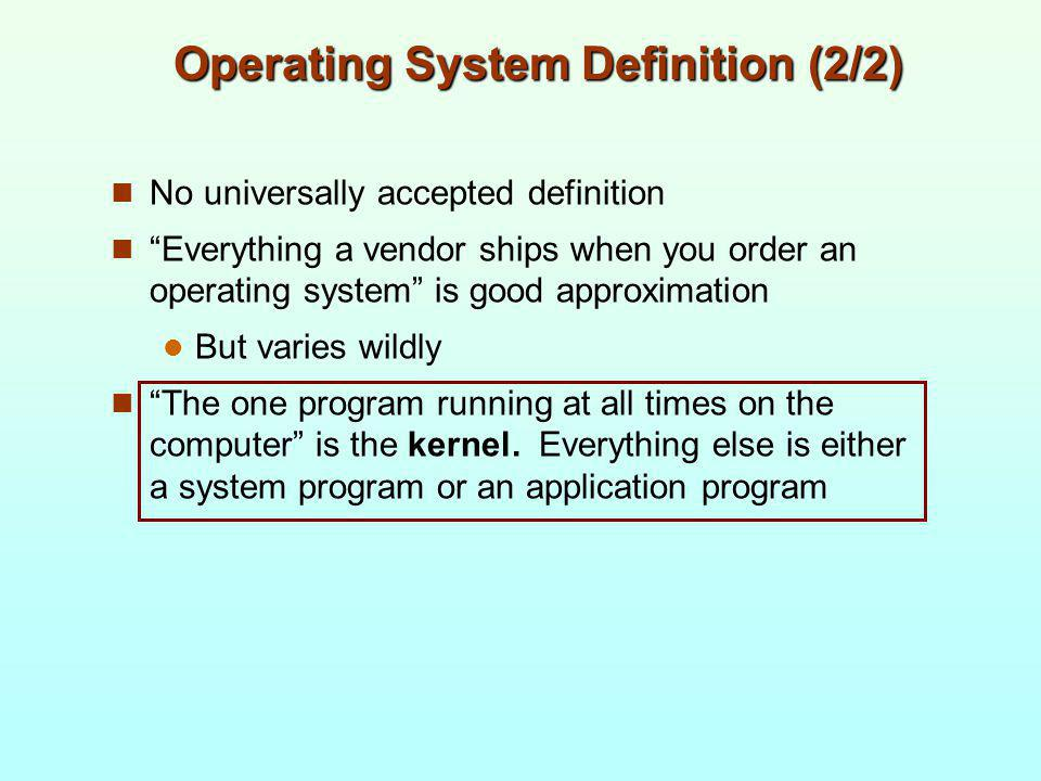 Operating System Definition (2/2)