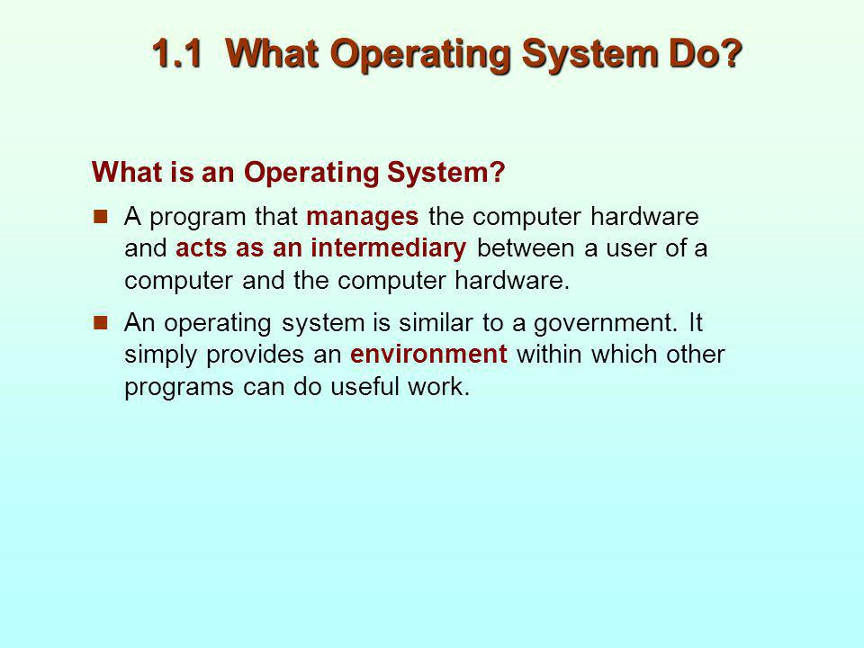 1.1 What Operating System Do