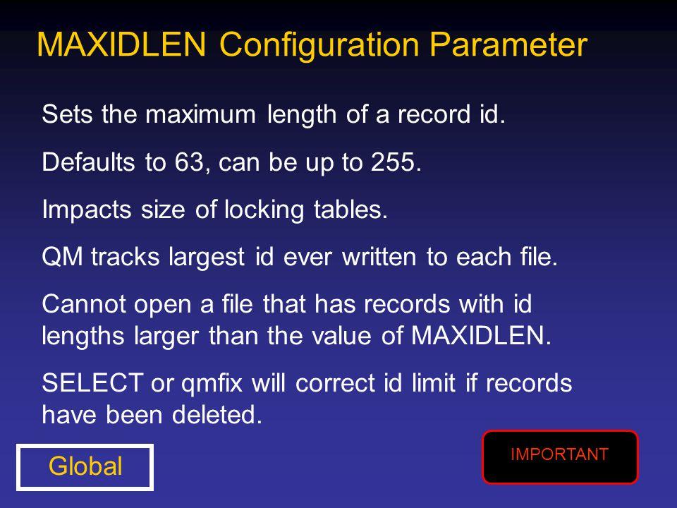 MAXIDLEN Configuration Parameter