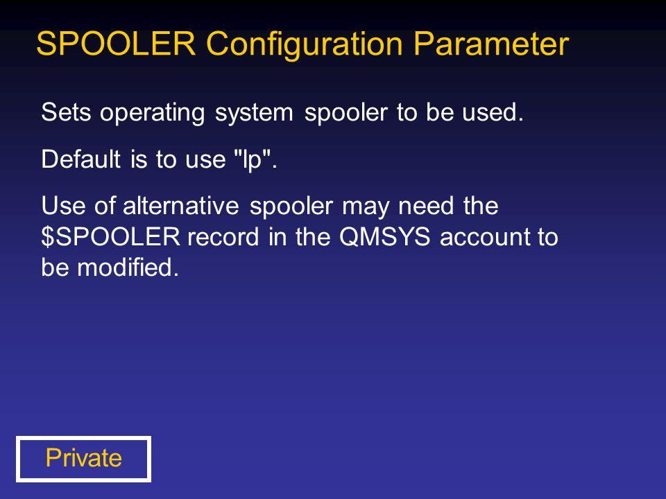 SPOOLER Configuration Parameter