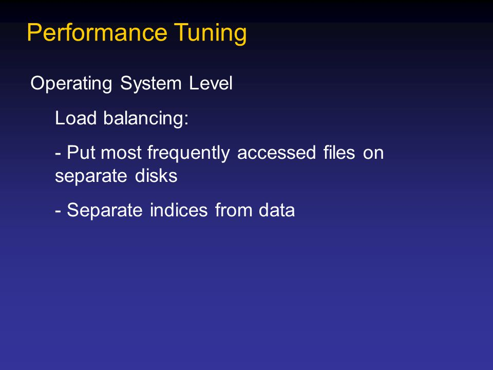 Performance Tuning Operating System Level Load balancing: