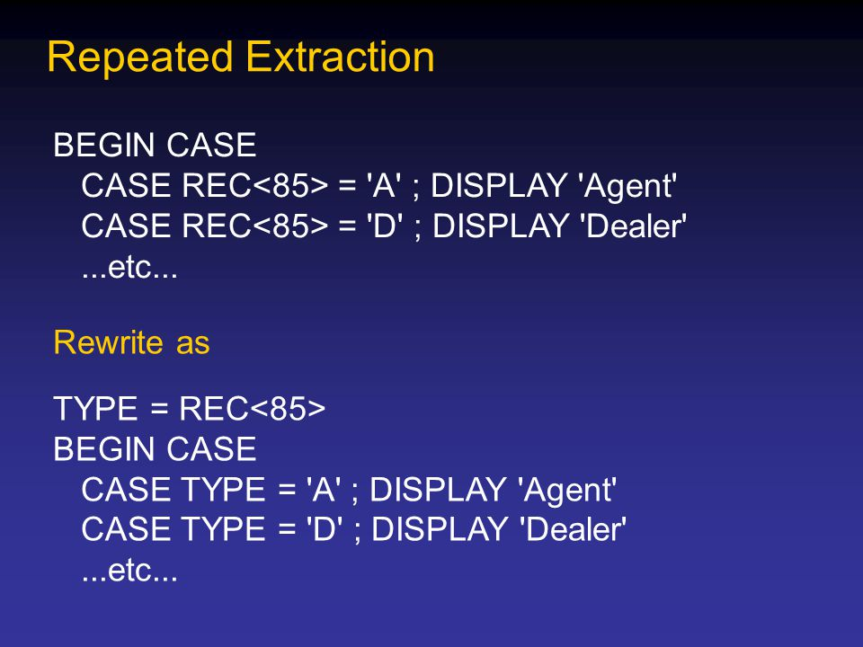 Repeated Extraction BEGIN CASE
