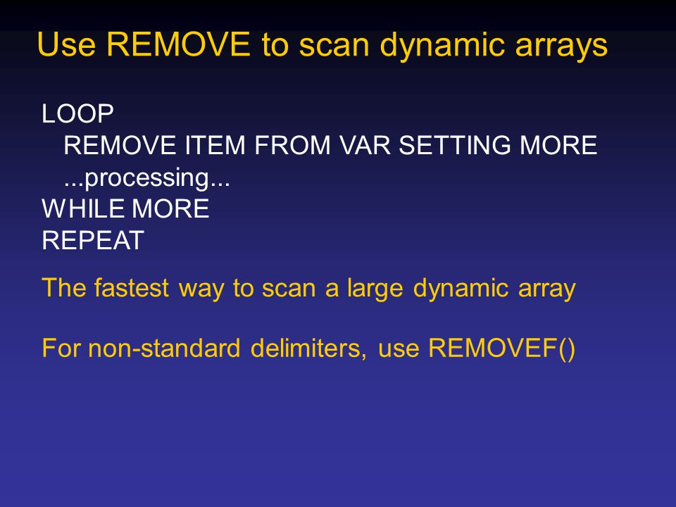 Use REMOVE to scan dynamic arrays