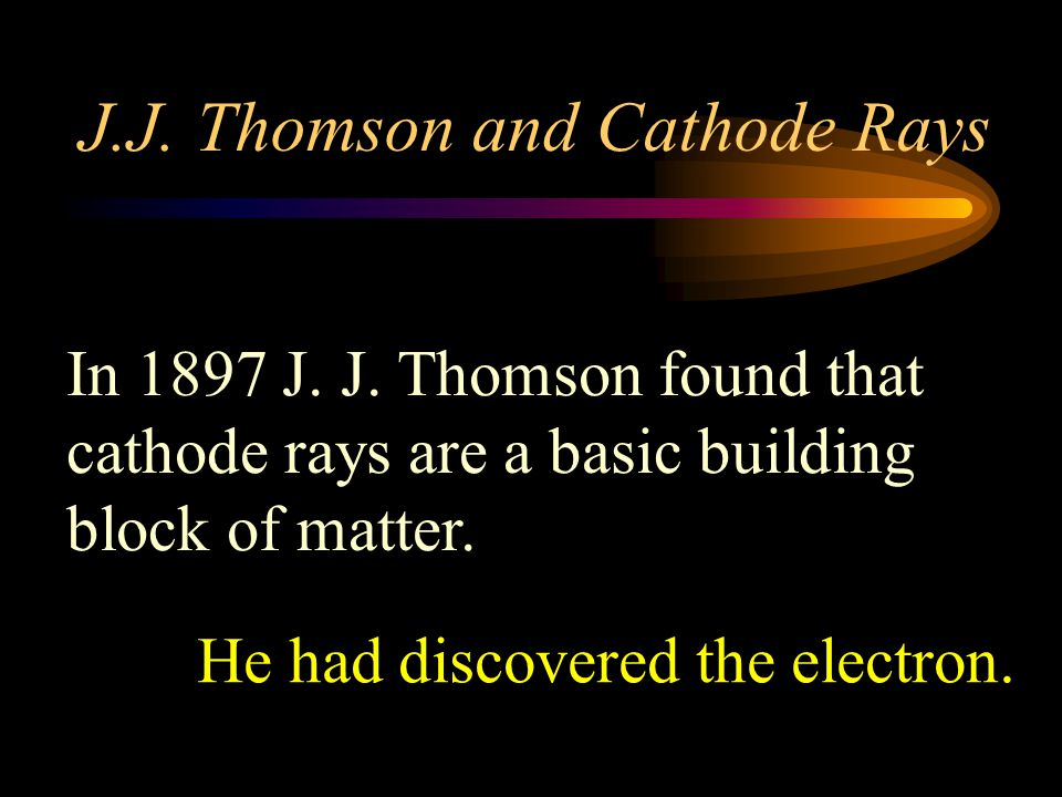 J.J. Thomson and Cathode Rays