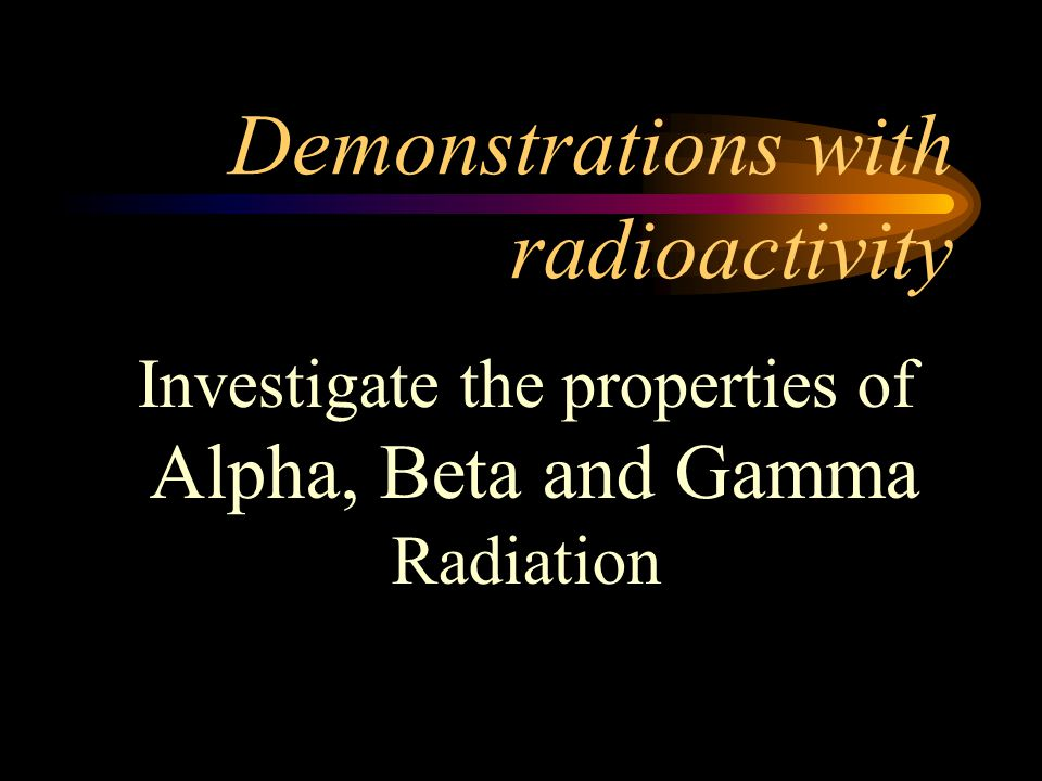Demonstrations with radioactivity