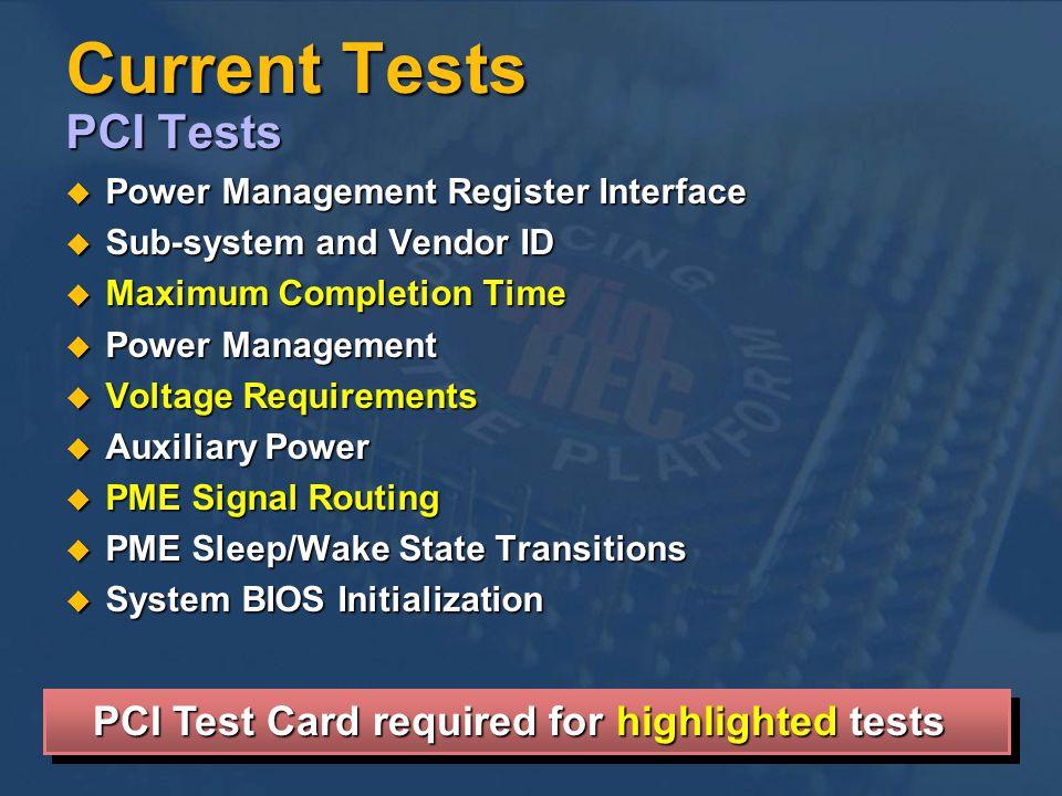 Current Tests PCI Tests