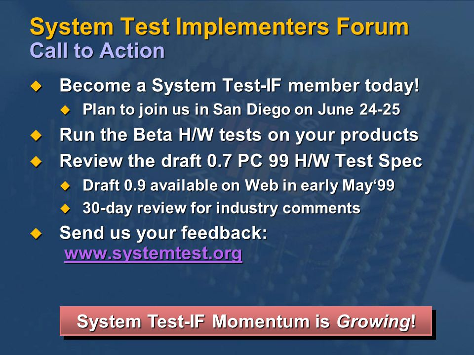 System Test Implementers Forum Call to Action