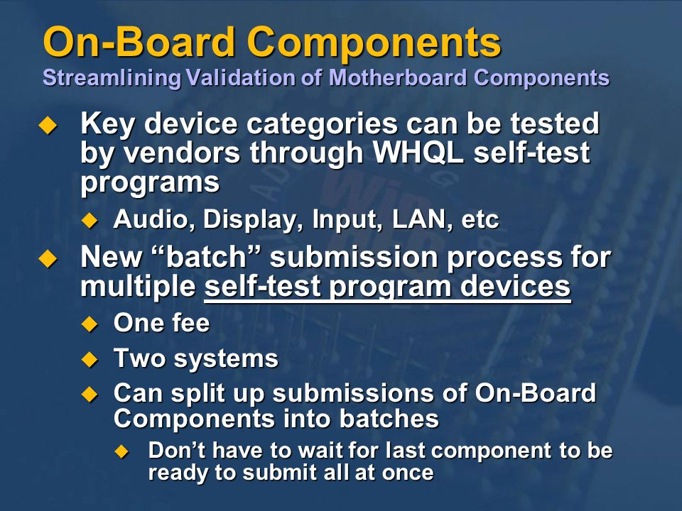 On-Board Components Streamlining Validation of Motherboard Components