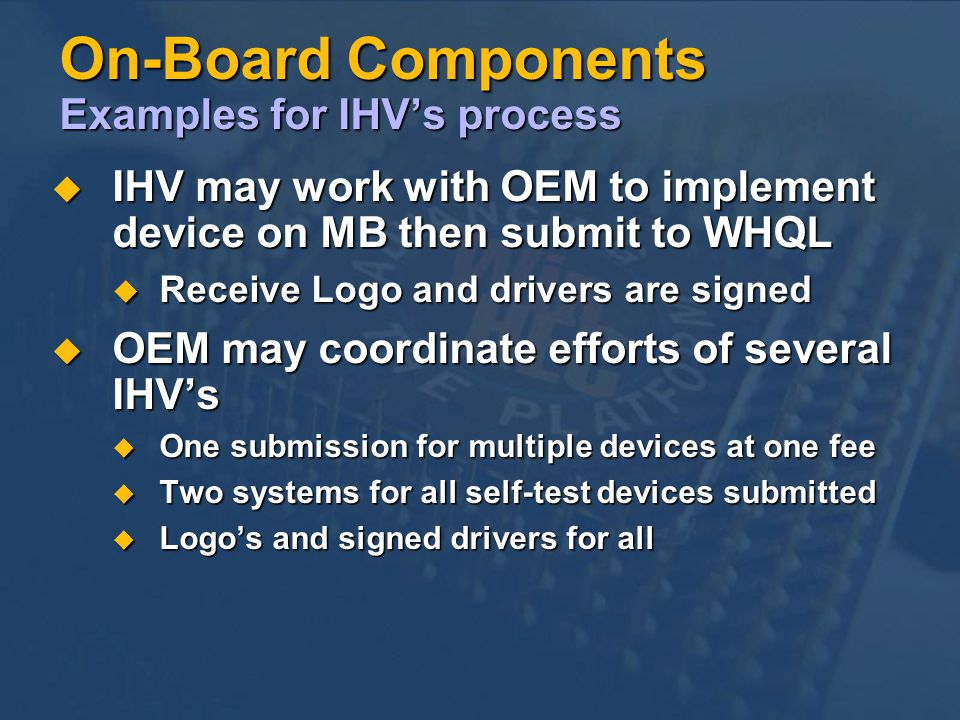 On-Board Components Examples for IHV's process