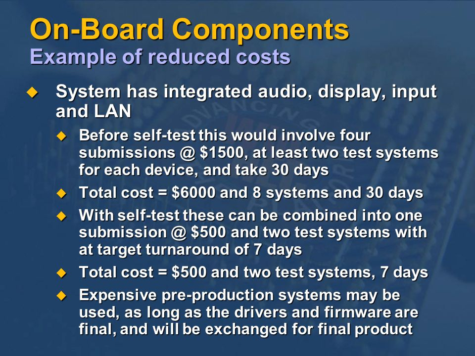 On-Board Components Example of reduced costs