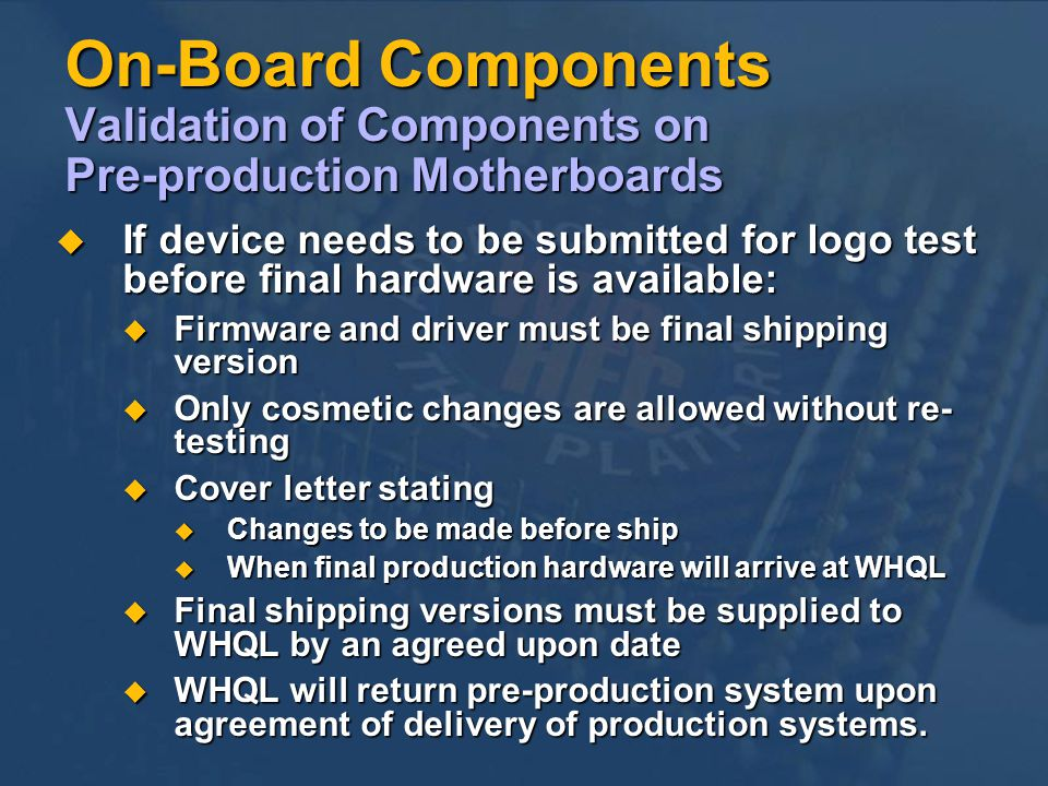 On-Board Components Validation of Components on Pre-production Motherboards