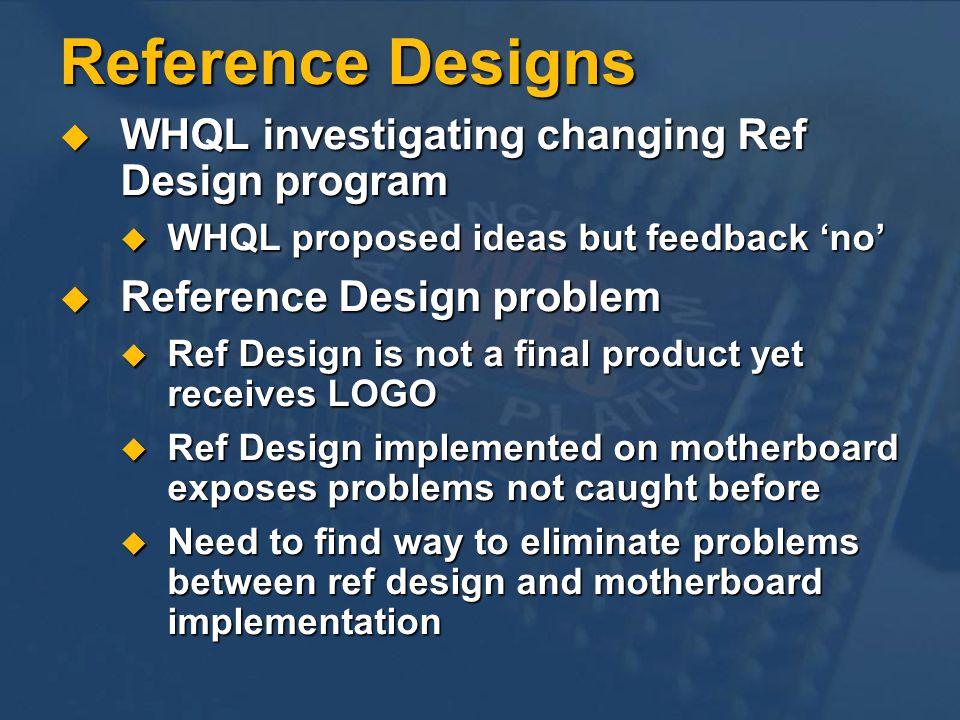 Reference Designs WHQL investigating changing Ref Design program