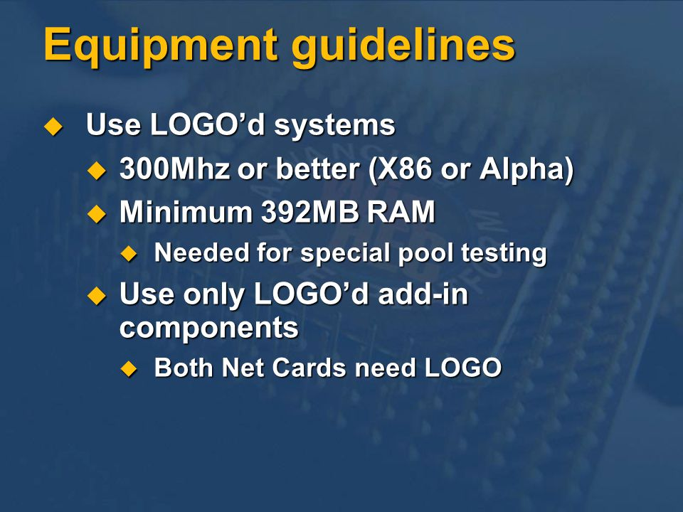 Equipment guidelines Use LOGO'd systems