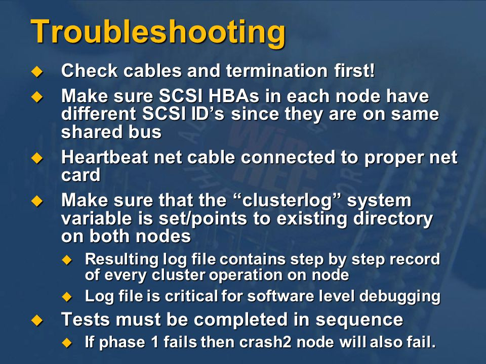 Troubleshooting Check cables and termination first!