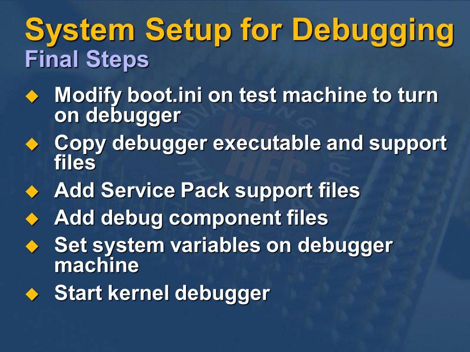 System Setup for Debugging Final Steps