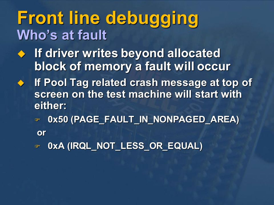 Front line debugging Who's at fault