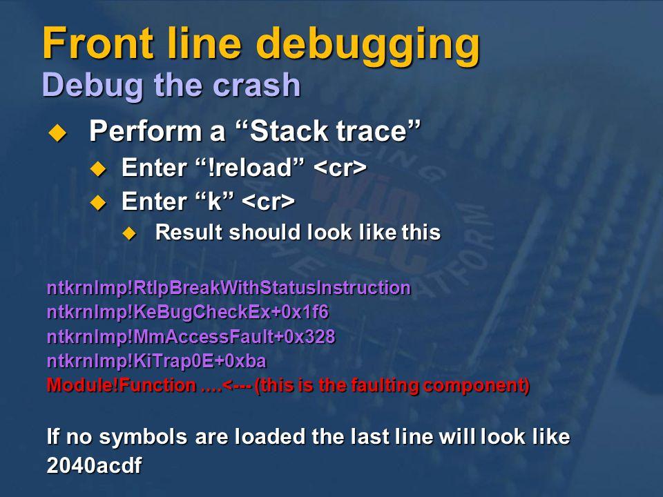 Front line debugging Debug the crash