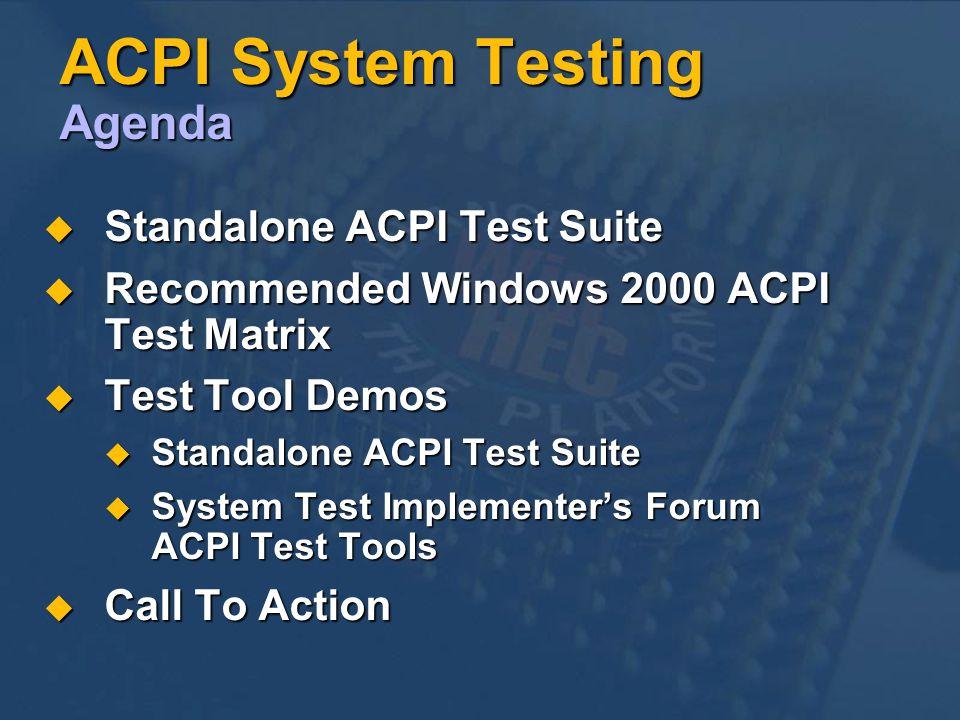 ACPI System Testing Agenda