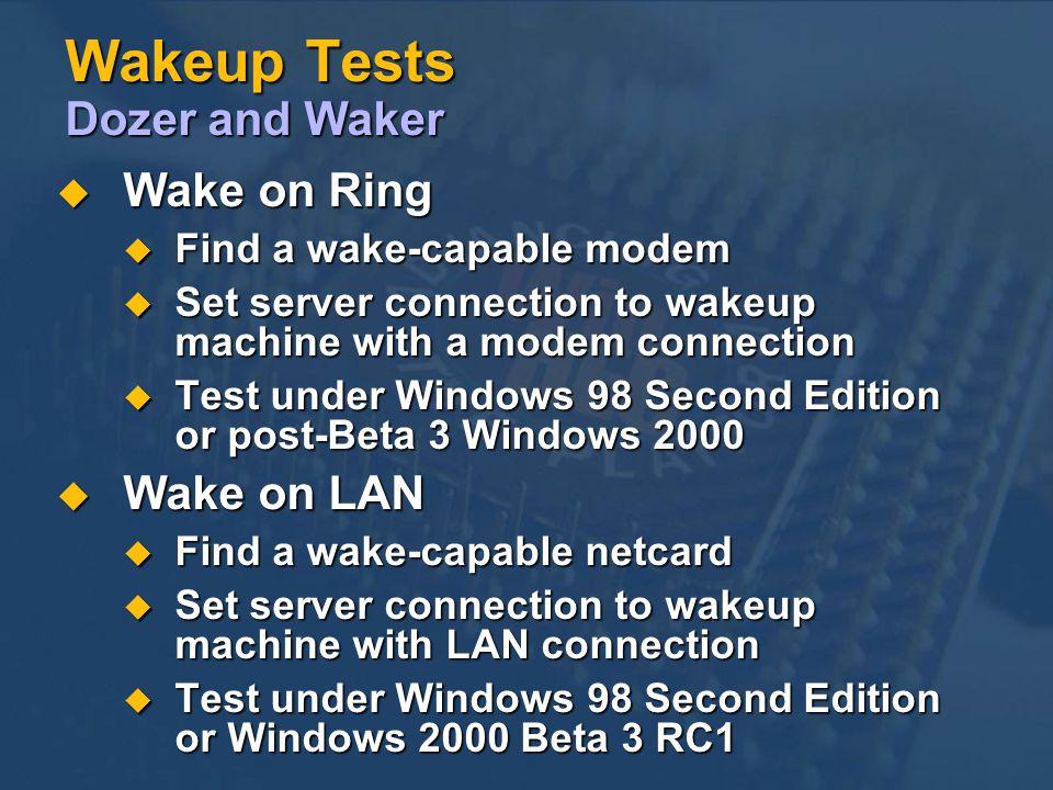 Wakeup Tests Dozer and Waker