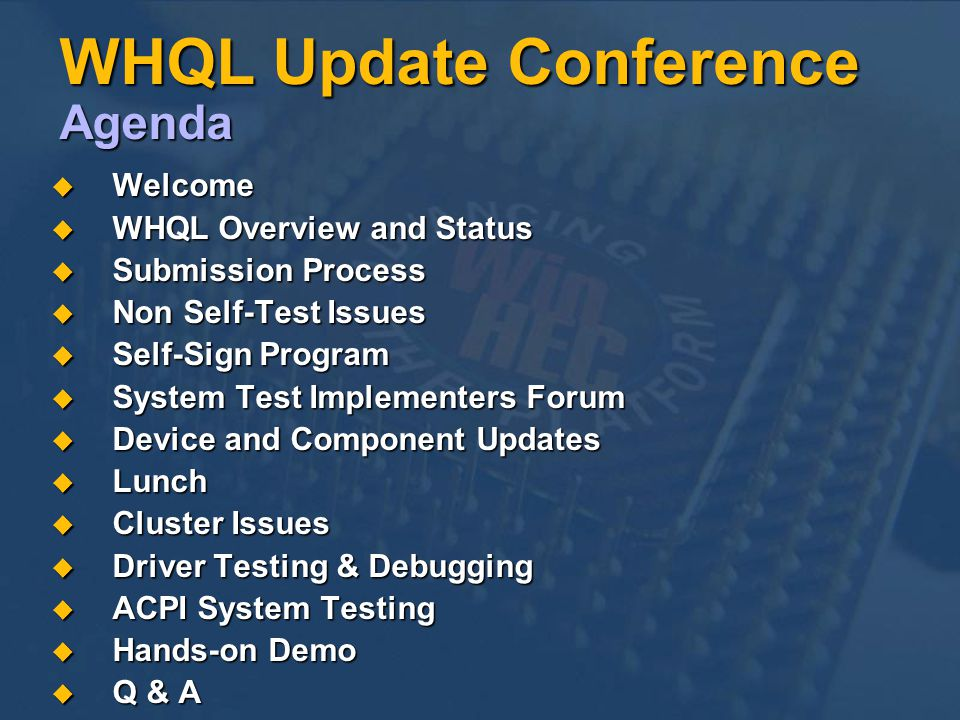WHQL Update Conference Agenda