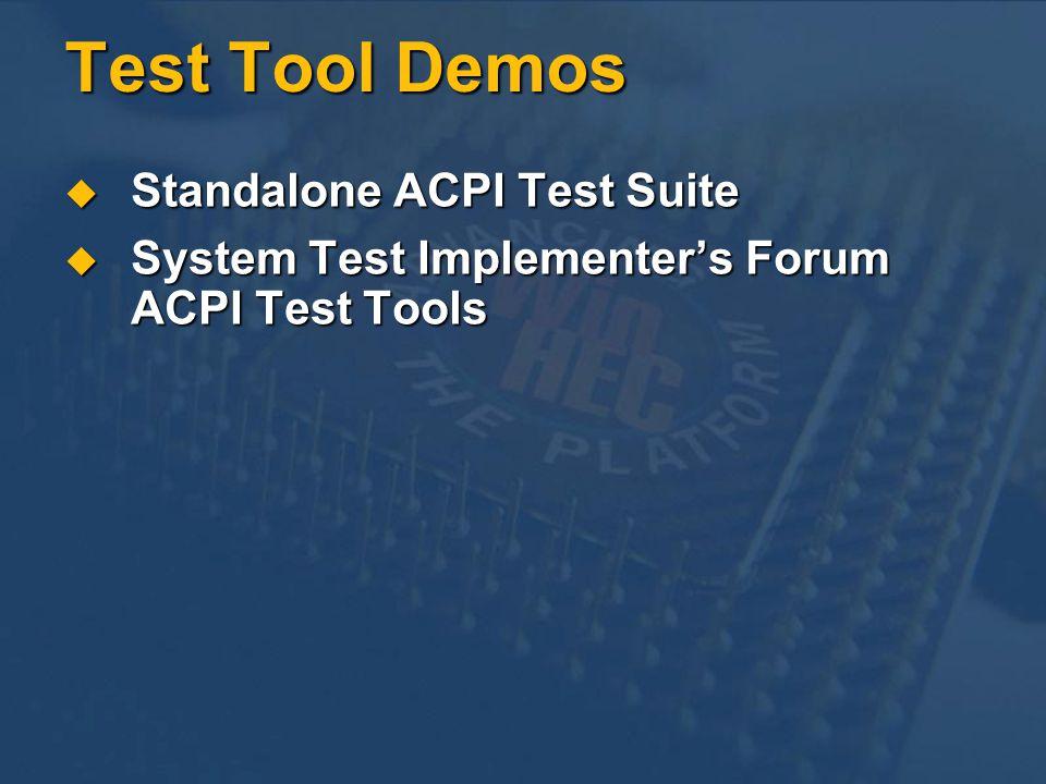 Test Tool Demos Standalone ACPI Test Suite