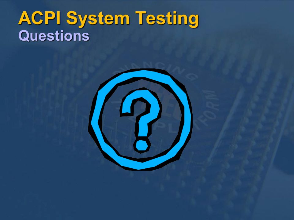 ACPI System Testing Questions