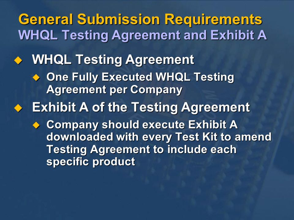 General Submission Requirements WHQL Testing Agreement and Exhibit A