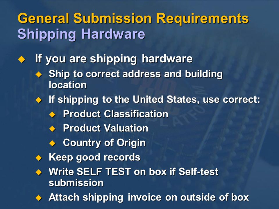 General Submission Requirements Shipping Hardware