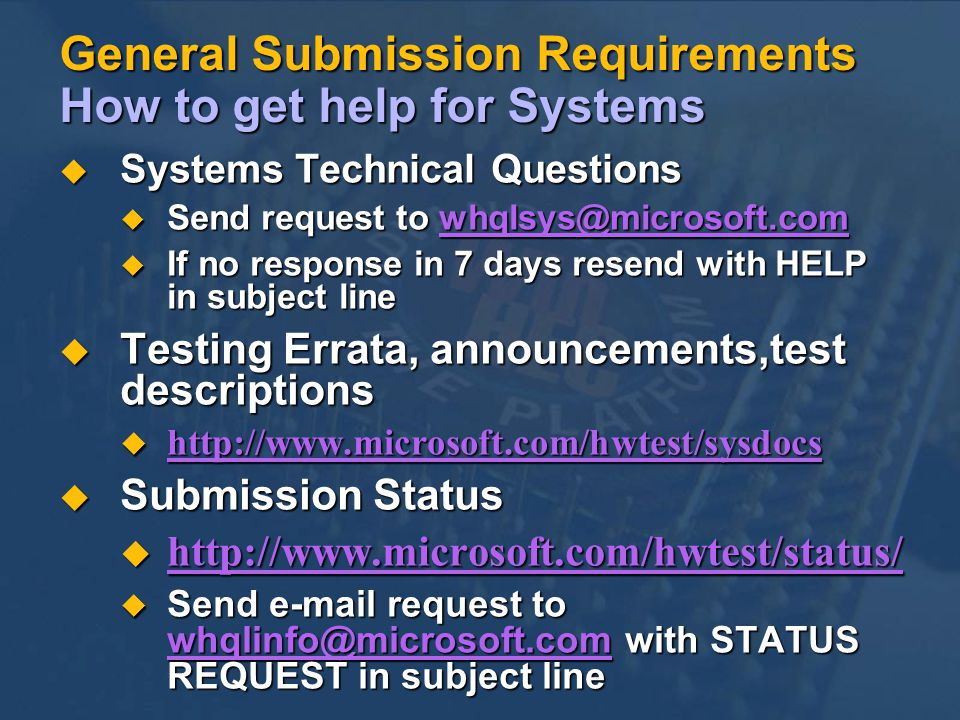 General Submission Requirements How to get help for Systems