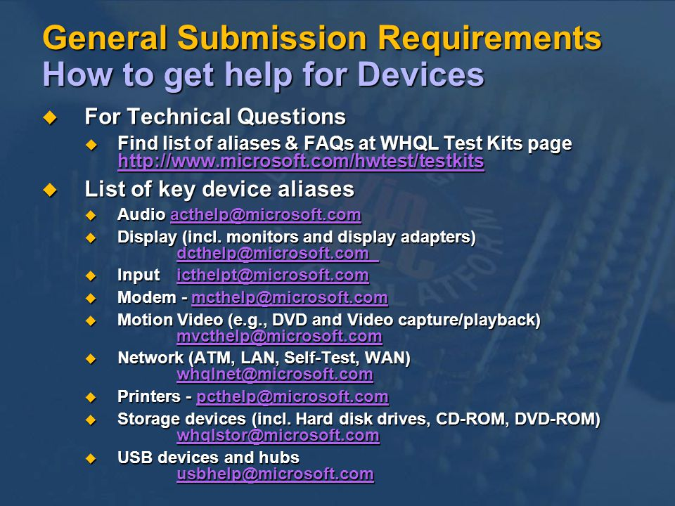 General Submission Requirements How to get help for Devices