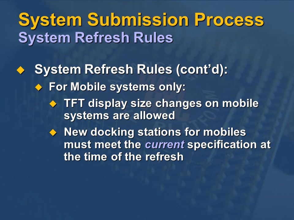 System Submission Process System Refresh Rules