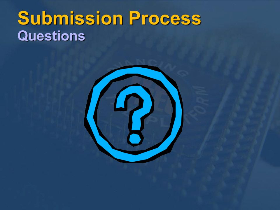 Submission Process Questions