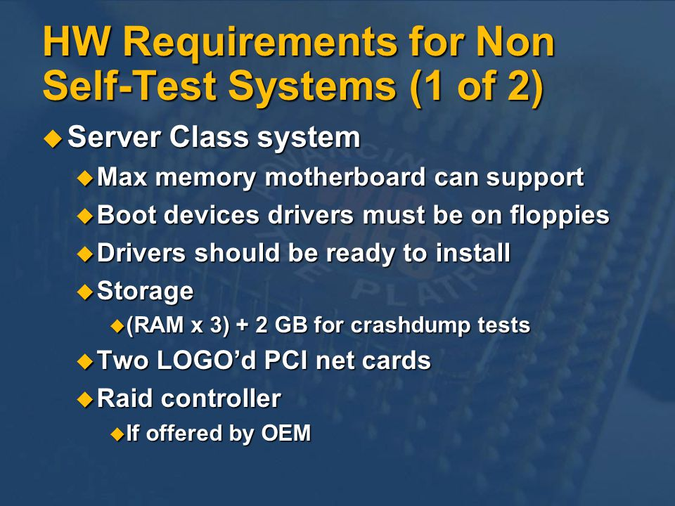 HW Requirements for Non Self-Test Systems (1 of 2)