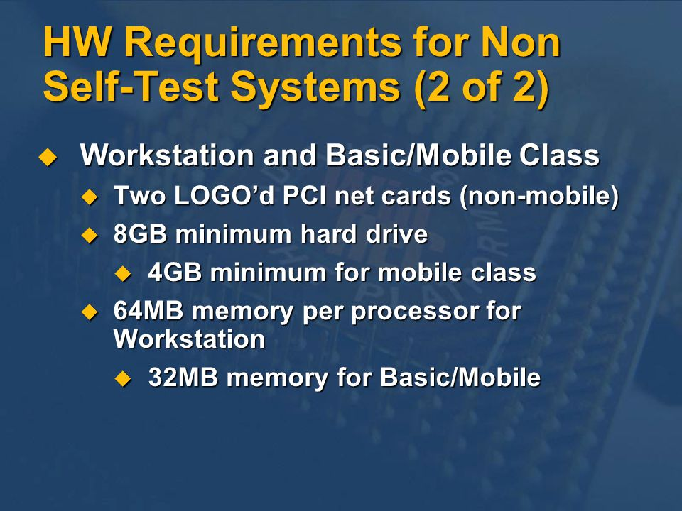 HW Requirements for Non Self-Test Systems (2 of 2)