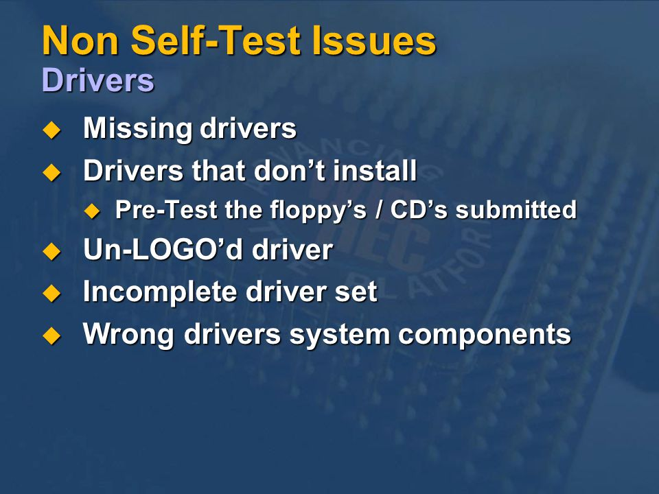 Non Self-Test Issues Drivers