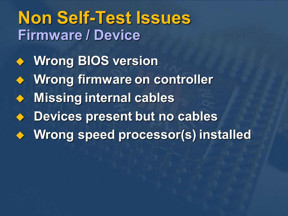 Non Self-Test Issues Firmware / Device