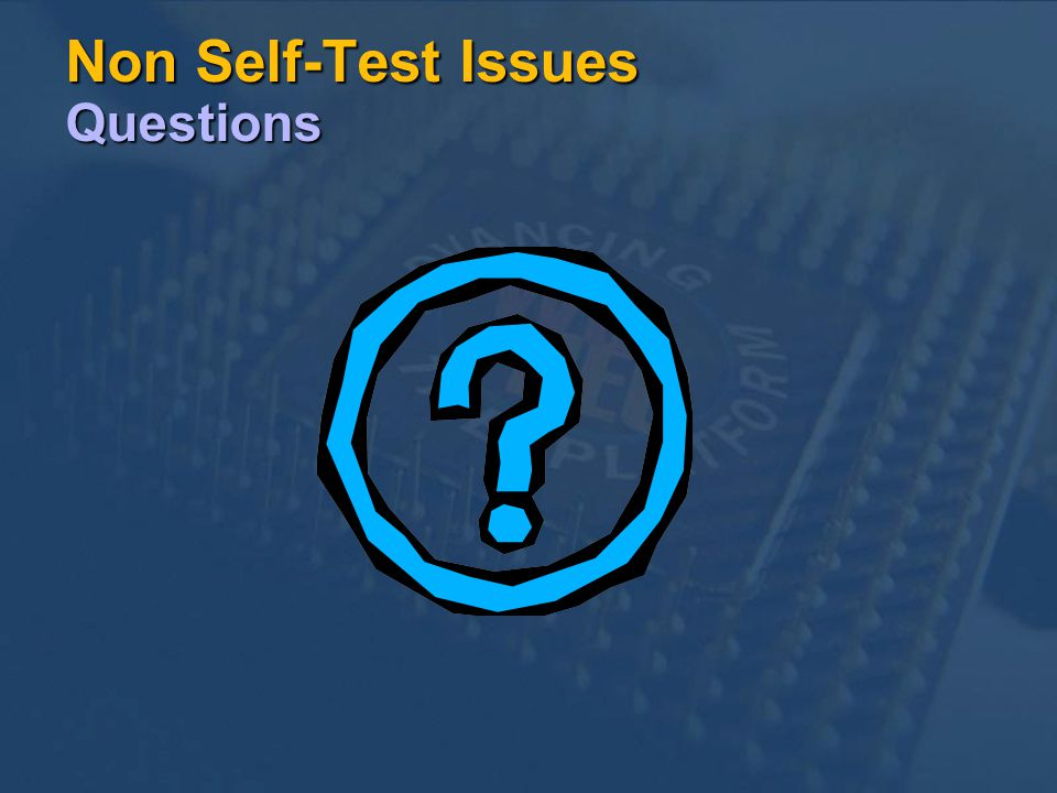 Non Self-Test Issues Questions