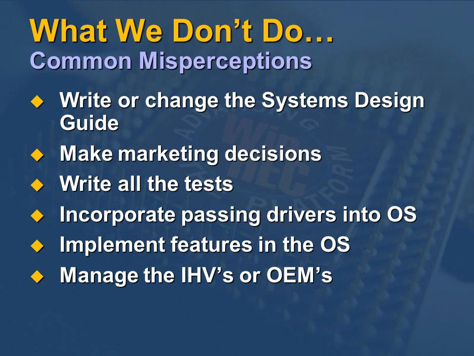 What We Don't Do… Common Misperceptions