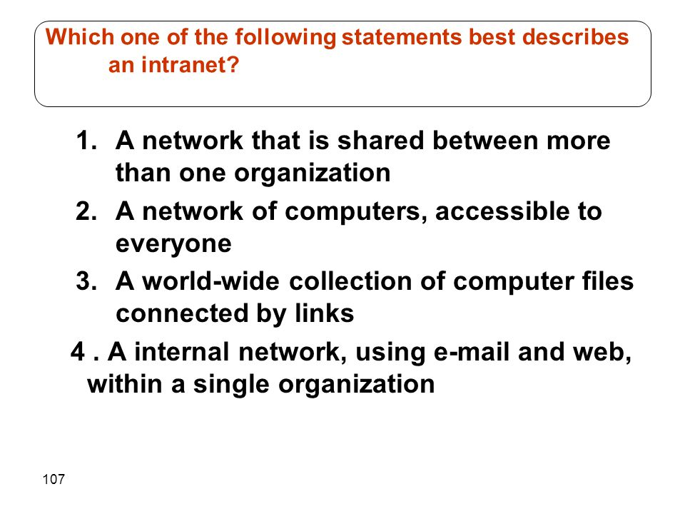 Which one of the following statements best describes an intranet
