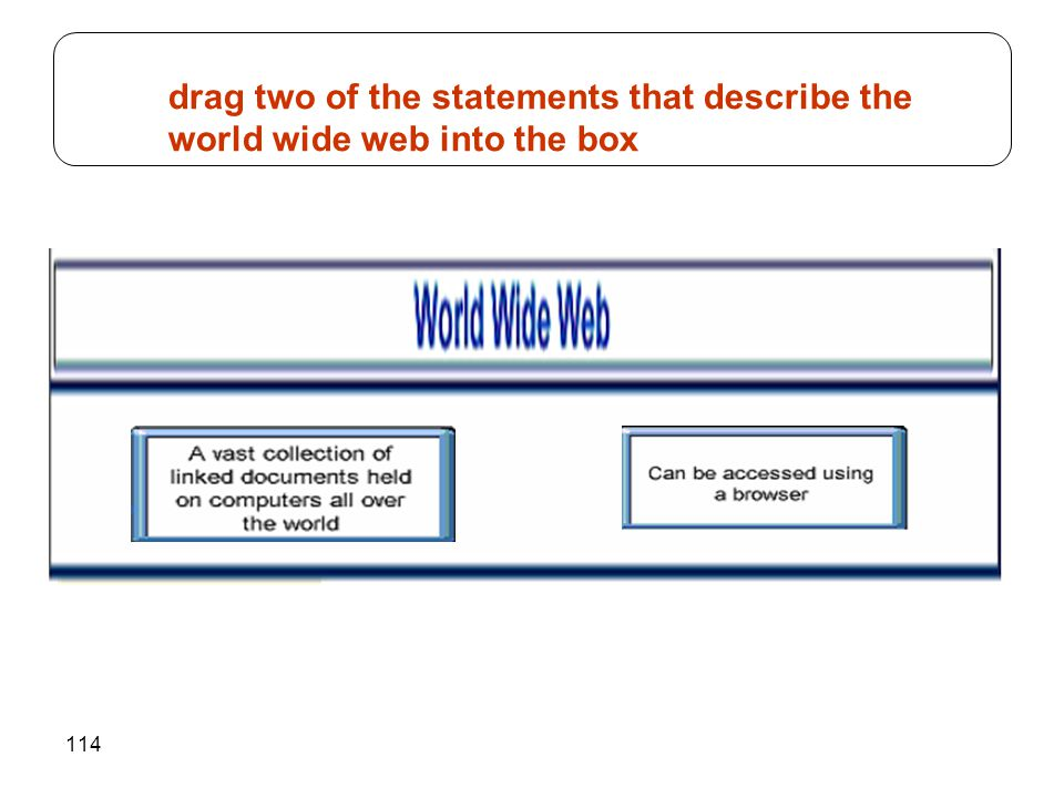 drag two of the statements that describe the world wide web into the box