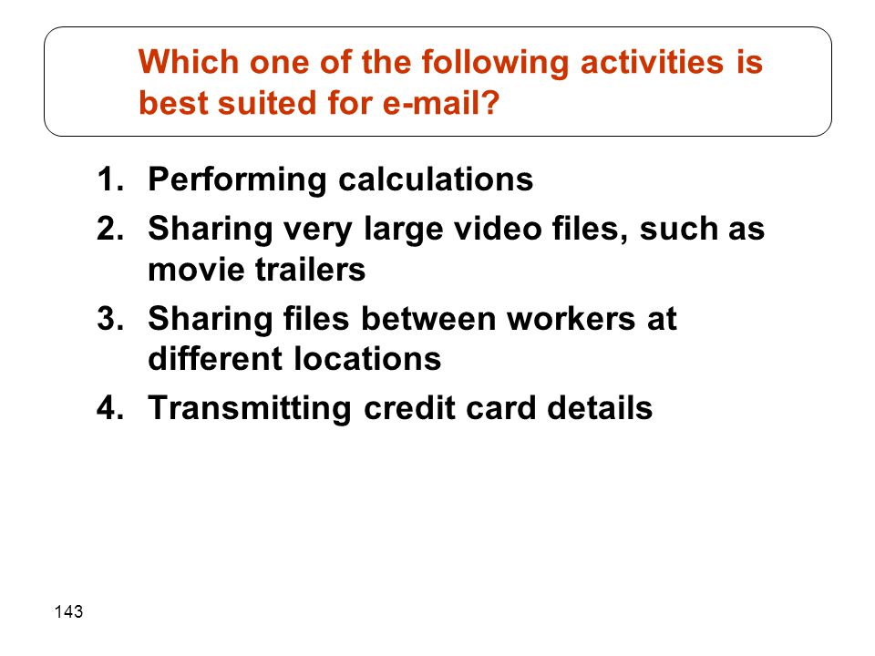 Which one of the following activities is best suited for e-mail