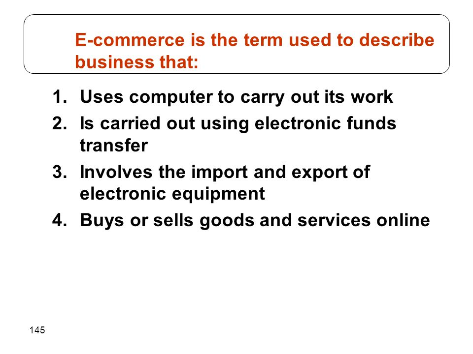 E-commerce is the term used to describe business that: