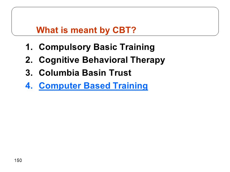 What is meant by CBT Compulsory Basic Training