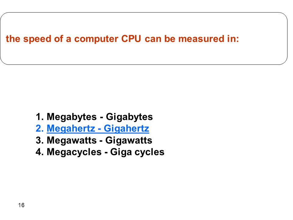 the speed of a computer CPU can be measured in: