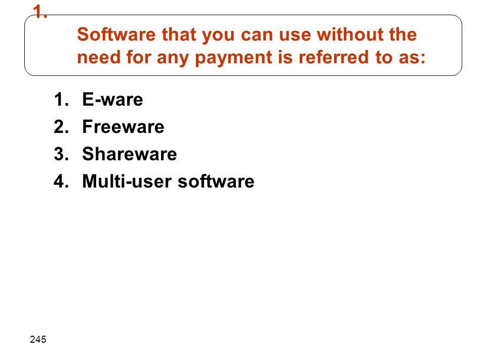 Software that you can use without the need for any payment is referred to as: