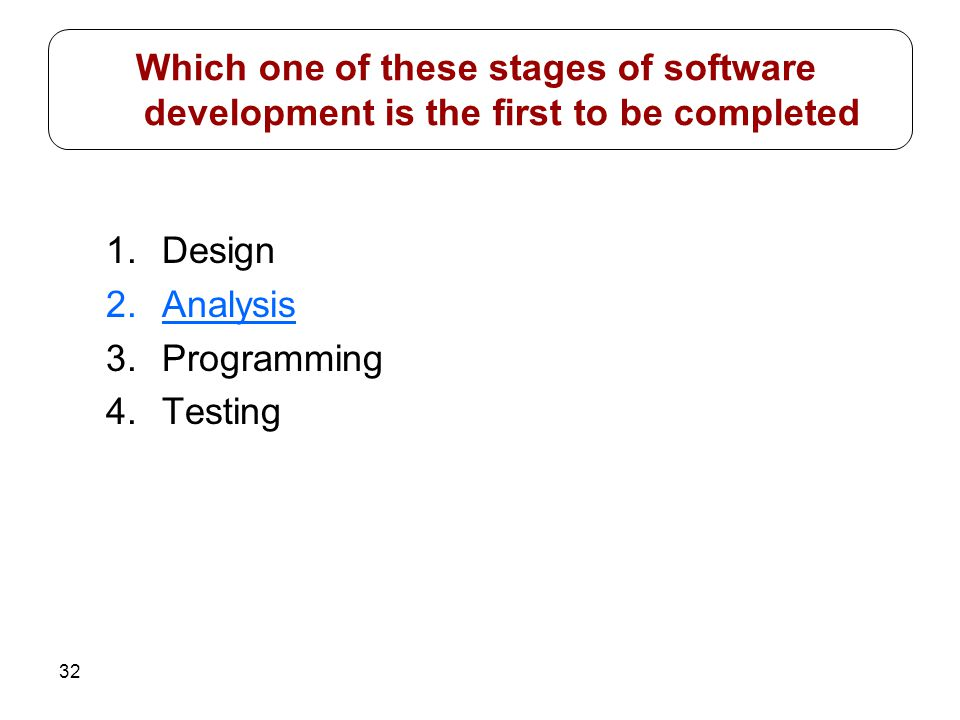 Which one of these stages of software development is the first to be completed