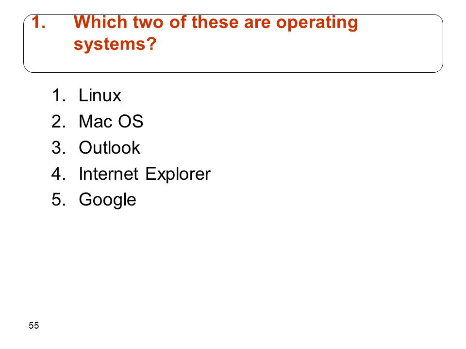 Which two of these are operating systems